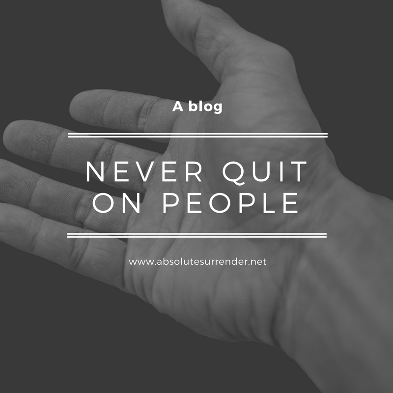 Never quit on people