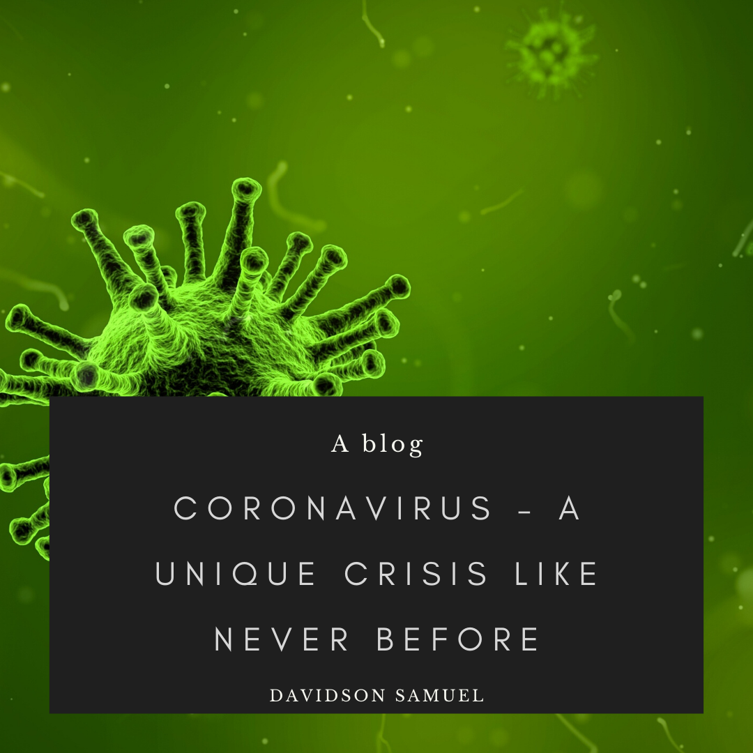 Coronavirus – A unique crisis like never before